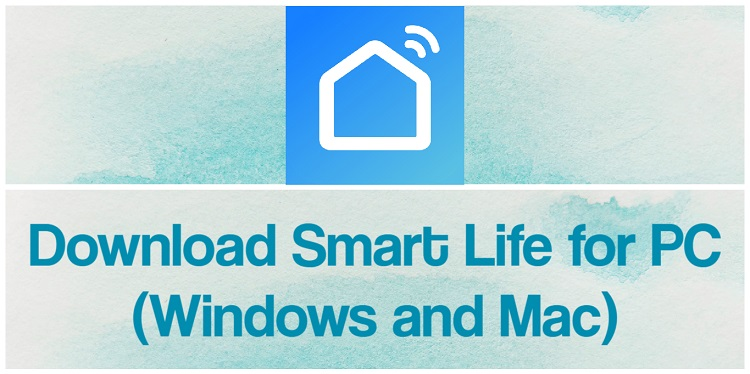 Smart Life App for PC (2021)