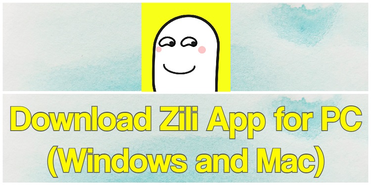 Zili App for PC (2021)
